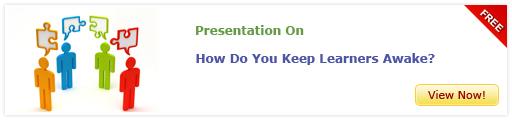 View Presentation How Do You Keep Learners Awake?
