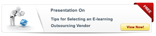 View Presentation on Tips for Selecting an E-learning Outsourcing Vendor