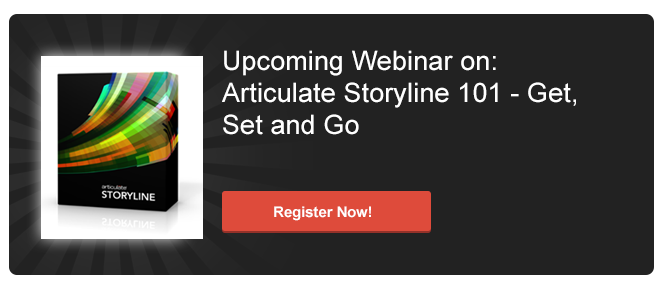 Join the Webinar on Articulate Storyline 101 - Get, Set and Go