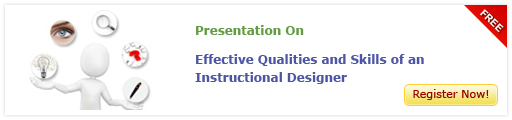 View Presentation on Effective Qualities and Skills of an Instructional Designers
