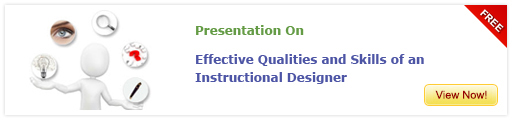 View Presentation on Effective Qualities of an Instructional Designer