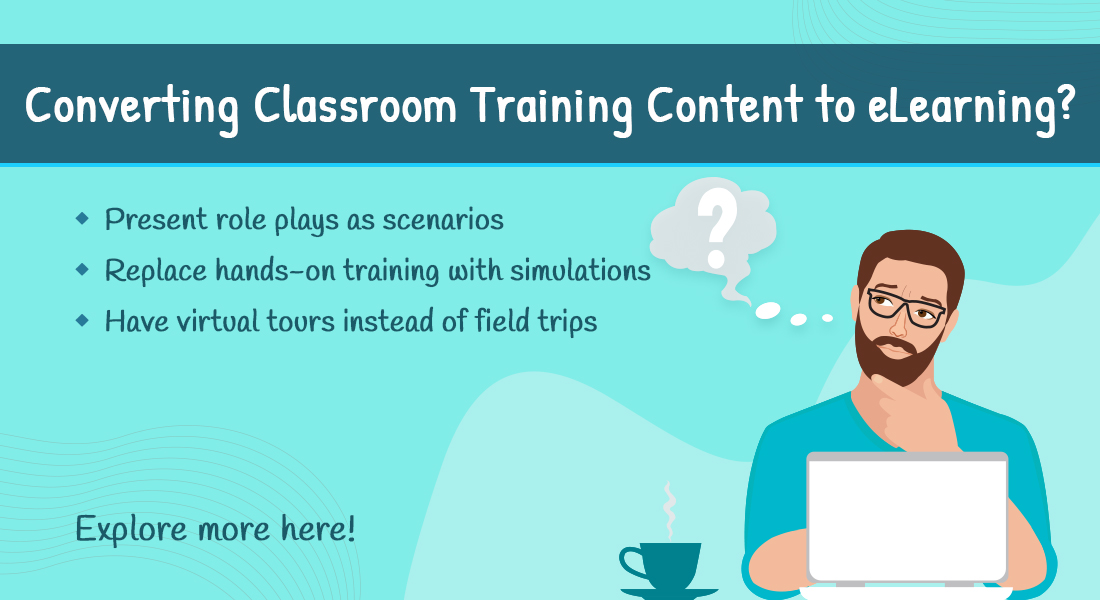 7 Simple Ways to Replicate the Classroom Experiencein eLearning
