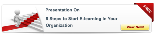 View Presentation on 5 Steps to Start E-learning in Your Organizations