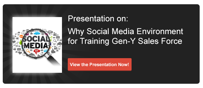 View Presentation on Why Social Media Environment for Training Gen Y Sales Force?
