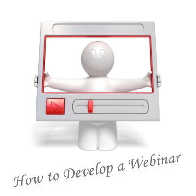 How to Develop a Webinar? - Step 2: Development and Presentation