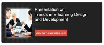 View Presentation On: Trends in E-learning Design and Development