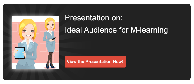 View Presentation on Ideal Audience for M-learning Courses