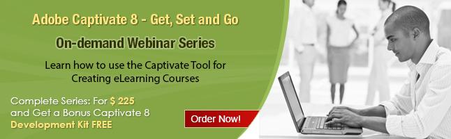 Order Now for Adobe Captivate8  - Get, Set and Go – On- Demand Webinar