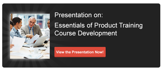 View Presentation on Essentials of Product Training Course Development