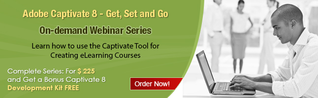 On-demand Webinar on  Adobe Captivate 8 - Get, Set and Go
