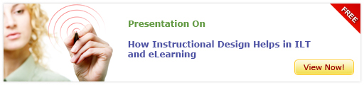 View Presentation on How Instructional Design Helps in ILT and E-learning