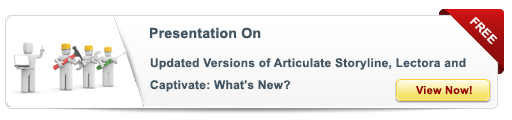 View Presentation on Updated Versions of Articulate Storyline, Lectora and Captivate: What's New?