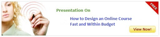 View Presentation on How to Design an Online Course Fast and Within Budget?