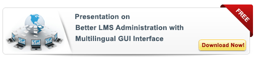 View Presentation on Better LMS Administration with Multi Lingual GUI
