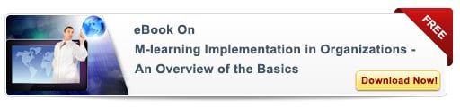 View eBook on  M-learning Implementation in Organizations – An Overview of the Basics
