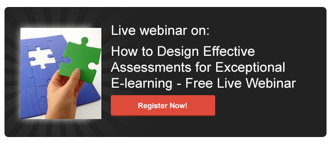 Register now for the Webinar on How to Design Effective Assessments for Exceptional E-learning