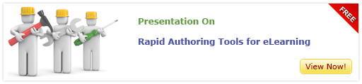 View Presentation on Rapid Authoring Tools for E-learning