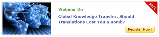 View Webinar on Global Knowledge Transfer – Should Translations Cost You a Bomb?