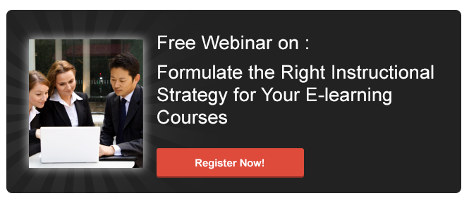 Register for the Webinar on: Formulate the Right Instructional Strategy for Your E-learning Courses