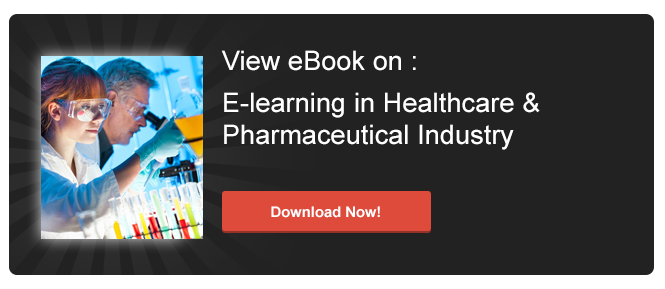 View eBook on E-learning in Healthcare & Pharmaceutical Industry: Learn How to Capitalize on E-learning to Meet Critical Training Needs