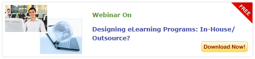 Access free webinar on Designing eLearning Programs: In-House/Outsource?