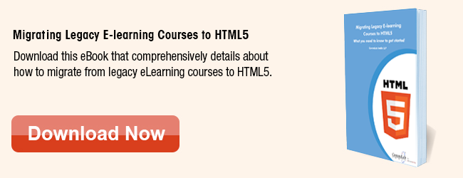 View eBook on Migrating Legacy E-learning Courses to HTML5