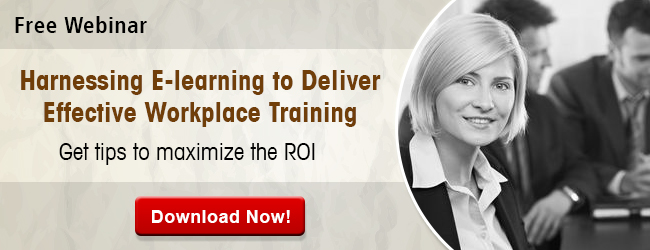 View Webinar on Harnessing E-learning to Deliver Effective Workplace Training