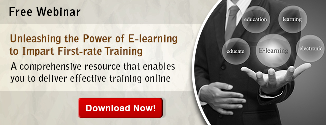 View Webinar on Unleashing the Power of E-learning to Impart First-rate Training