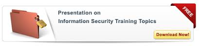 View Presentation on Information Security Training Topics