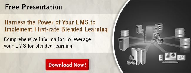 View Presentation on Harness the Power of Your LMS to Implement First-rate Blended Learning