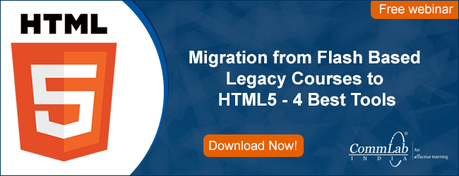 View Webinar on Migration from Flash Based Legacy Courses to HTML5 - 4 Best Tools
