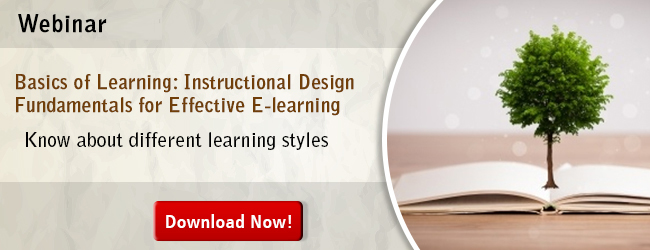 View Webinar on Basics of Learning: Instructional Design Fundamentals for Effective E-learning