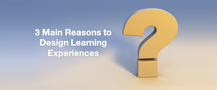 3 Main Reasons to Designing Learning Experiences in Online Courses