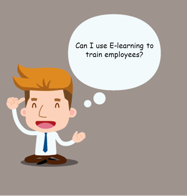 Does E-learning meet my training need