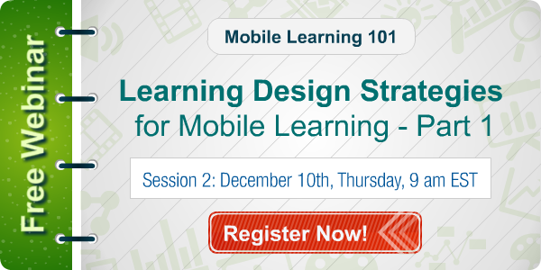 Register to our webinar on Mobile Learning 101: The Nuts and Bolts of Getting Started