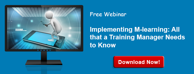 View Webinar on Implementing M-learning: All that a Training Manager Needs to Know