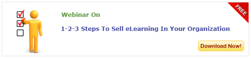View Webinar 1-2-3 Steps To Sell eLearning In Your Organization