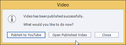 Publish the video to YouTube; click the Publish to YouTube option