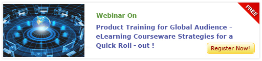 View Webinar on Product Training for Global Audience – E-learning Courseware Strategies for  Quick Roll Out