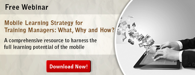 View Webinar on Mobile Learning Strategy for Training Managers: What, Why and How?