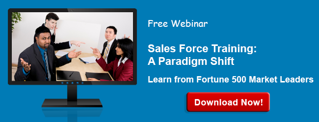 Access the webinar Sales Force Training: A Paradigm Shift - Learn from Fortune 500 Market Leaders
