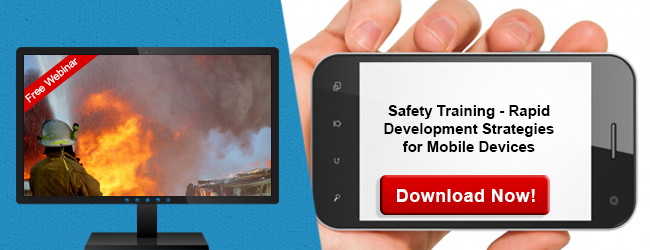 View the free webinar on Safety Training - Rapid Development Strategies for Mobile Devices