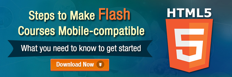 View eBook on Steps to Make Flash Courses Mobile-compatible