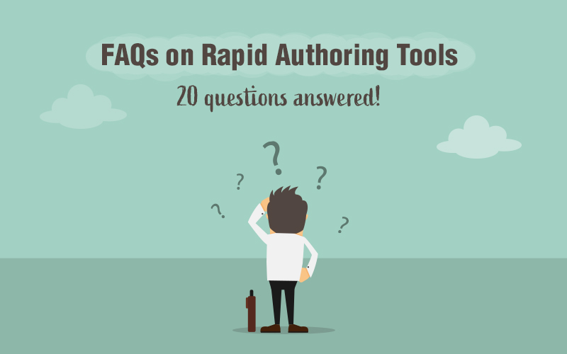 20 FAQs on Rapid Authoring Tools used in eLearning Development