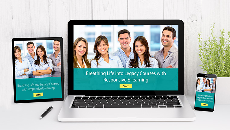 Breathing Life into Legacy Courses with Responsive E-learning