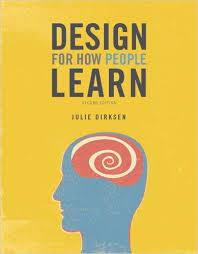 Design for How People Learn by Julie Dirksen