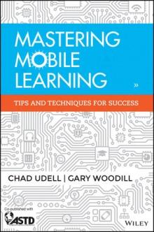 Mastering Mobile Learning by Chad Udell & Gary Woodill