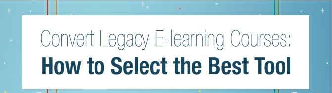 Selecting the Best Tool for Legacy Course Conversion