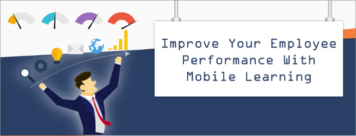 Mobile Learning to Improve Employee Performance