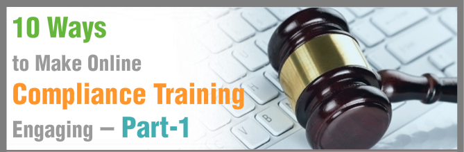 10 Ways to Make Online Compliance Training Engaging – Part-1[Infographic]